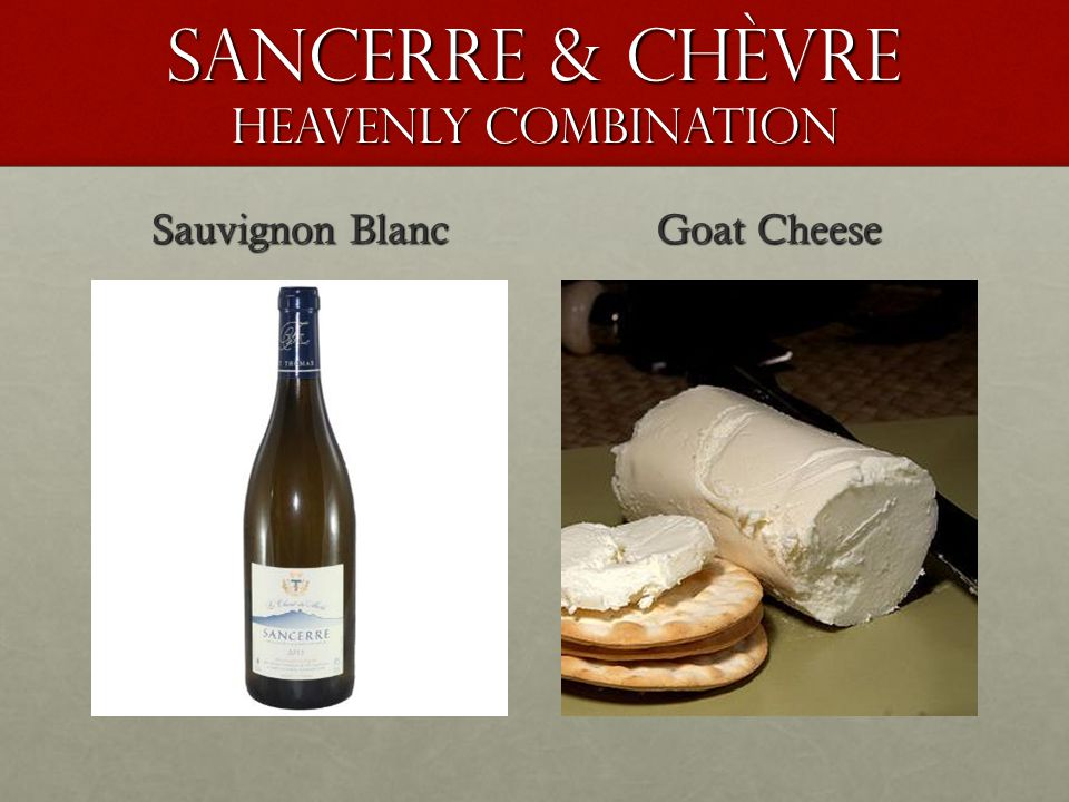Sancerre & Chèvre heavenly combination Sauvignon Blanc Goat Cheese