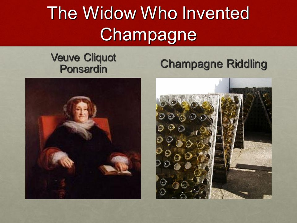 The Widow Who Invented Champagne Veuve Cliquot Ponsardin Champagne Riddling