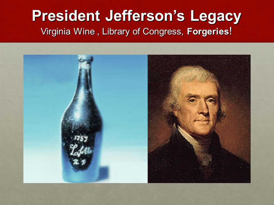 President Jefferson's Legacy Virginia Wine, Library of Congress, Forgeries !