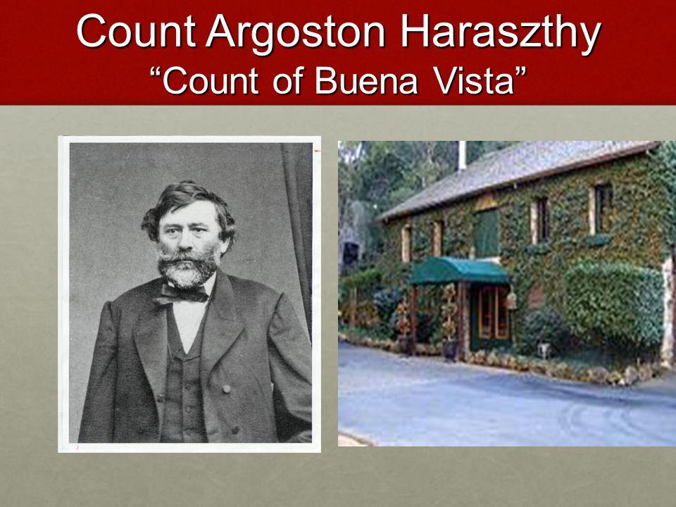 Count Argoston Haraszthy Count of Buena Vista