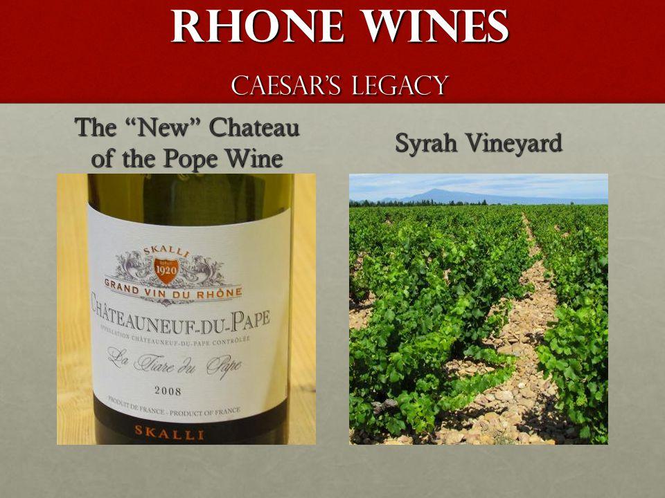 Rhone Wines Caesar's Legacy Rhone Wines Caesar's Legacy The New Chateau of the Pope Wine Syrah Vineyard