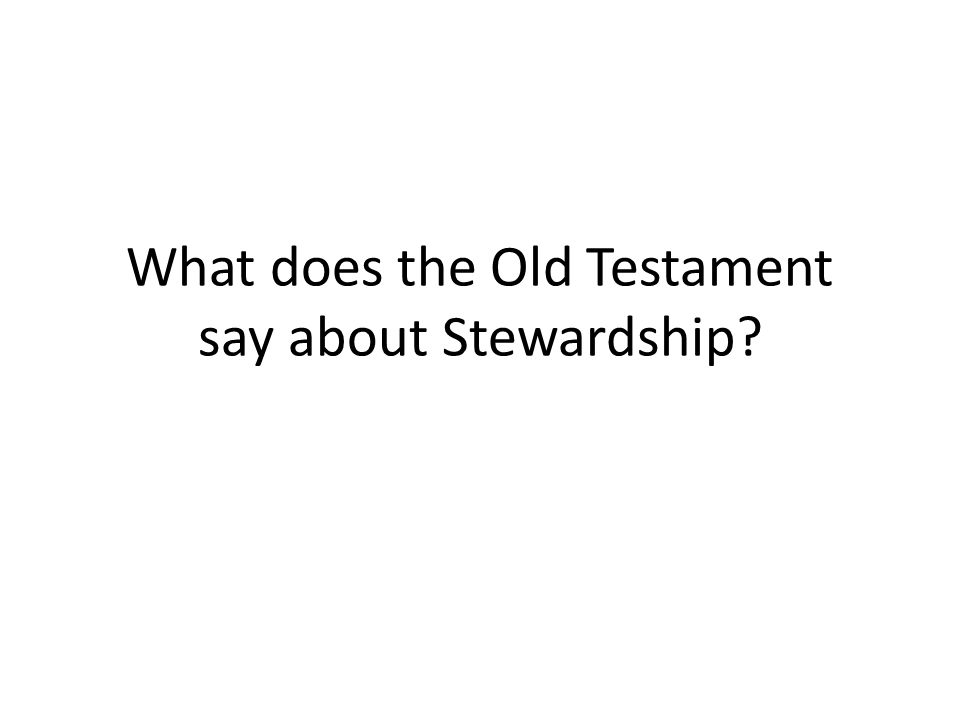 What does the Old Testament say about Stewardship