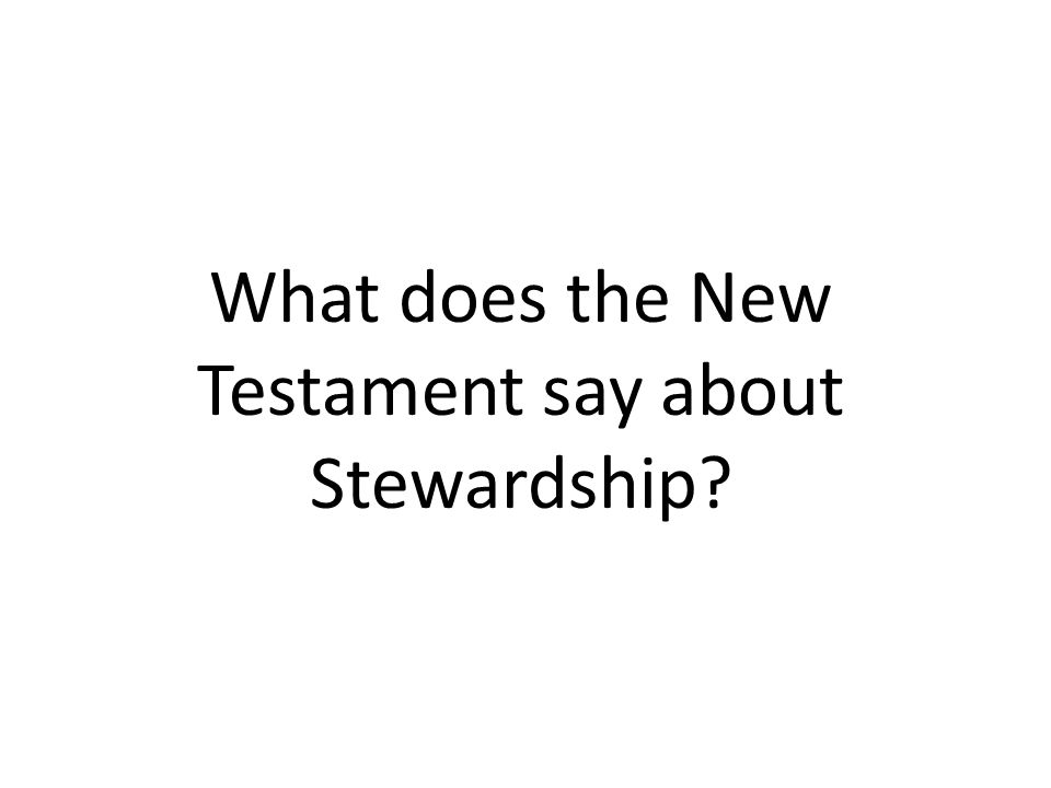 What does the New Testament say about Stewardship