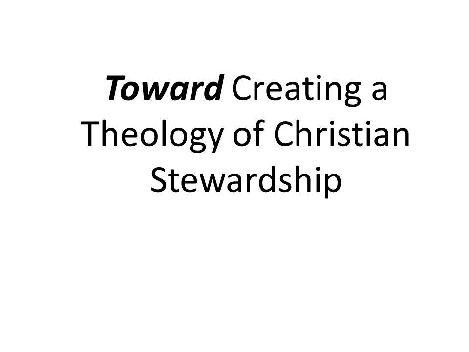 Toward Creating a Theology of Christian Stewardship