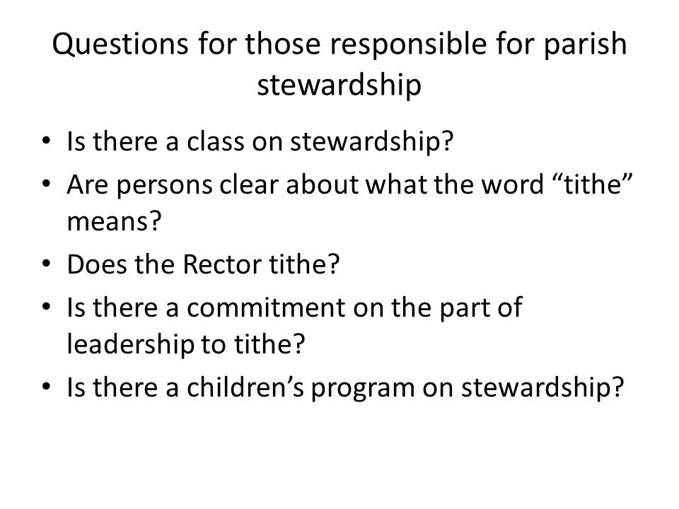 Questions for those responsible for parish stewardship Is there a class on stewardship.