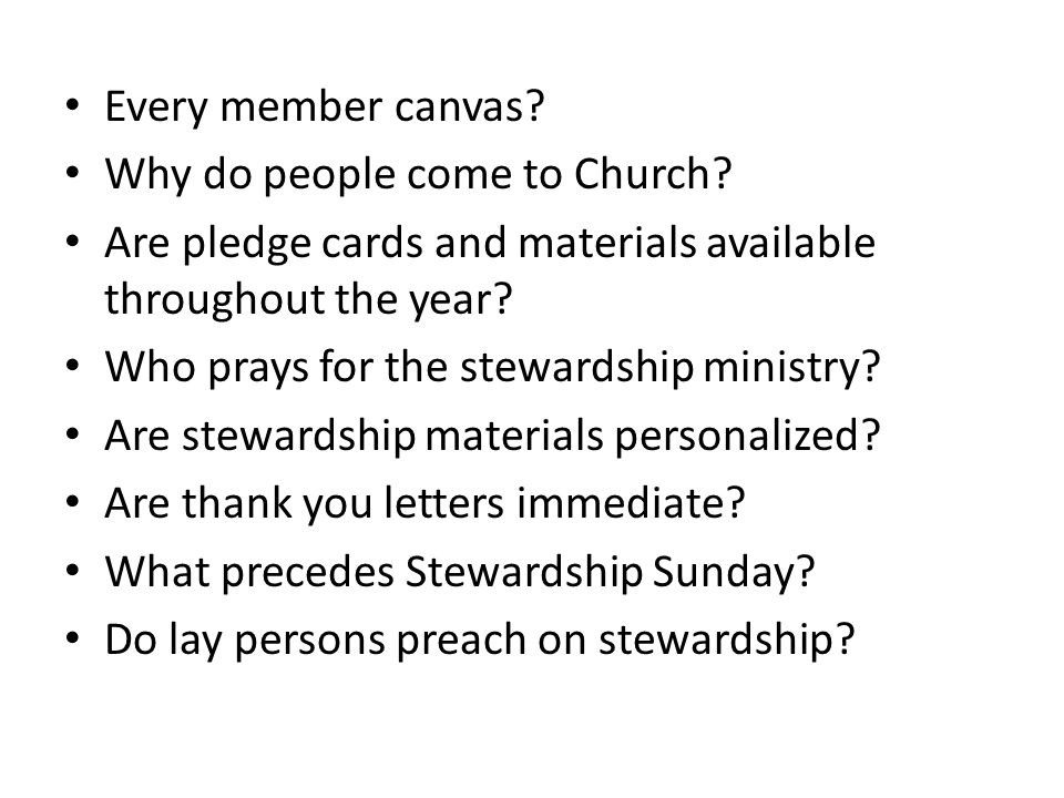 Every member canvas. Why do people come to Church.