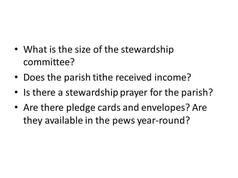 What is the size of the stewardship committee. Does the parish tithe received income.