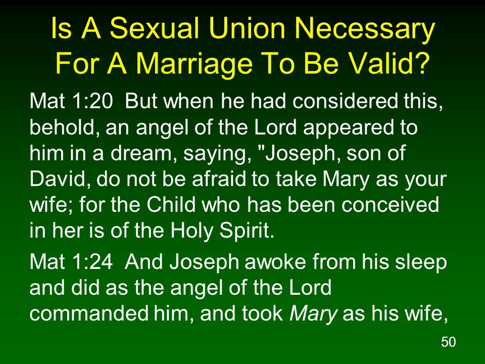 50 Is A Sexual Union Necessary For A Marriage To Be Valid.