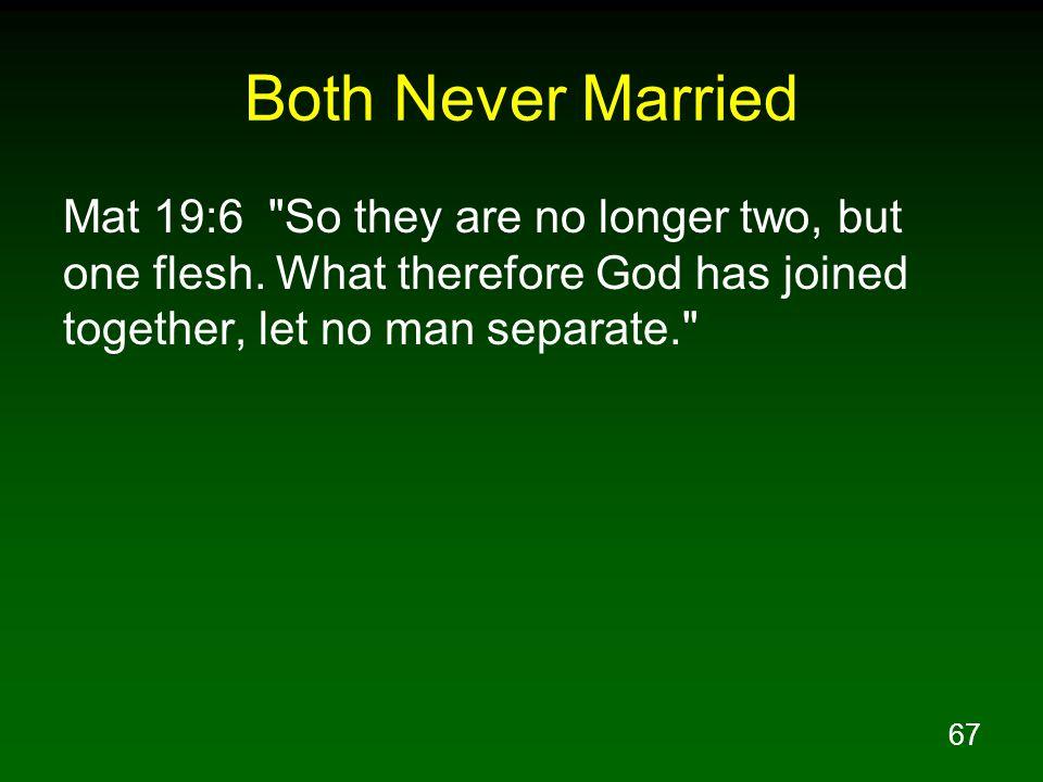 67 Both Never Married Mat 19:6