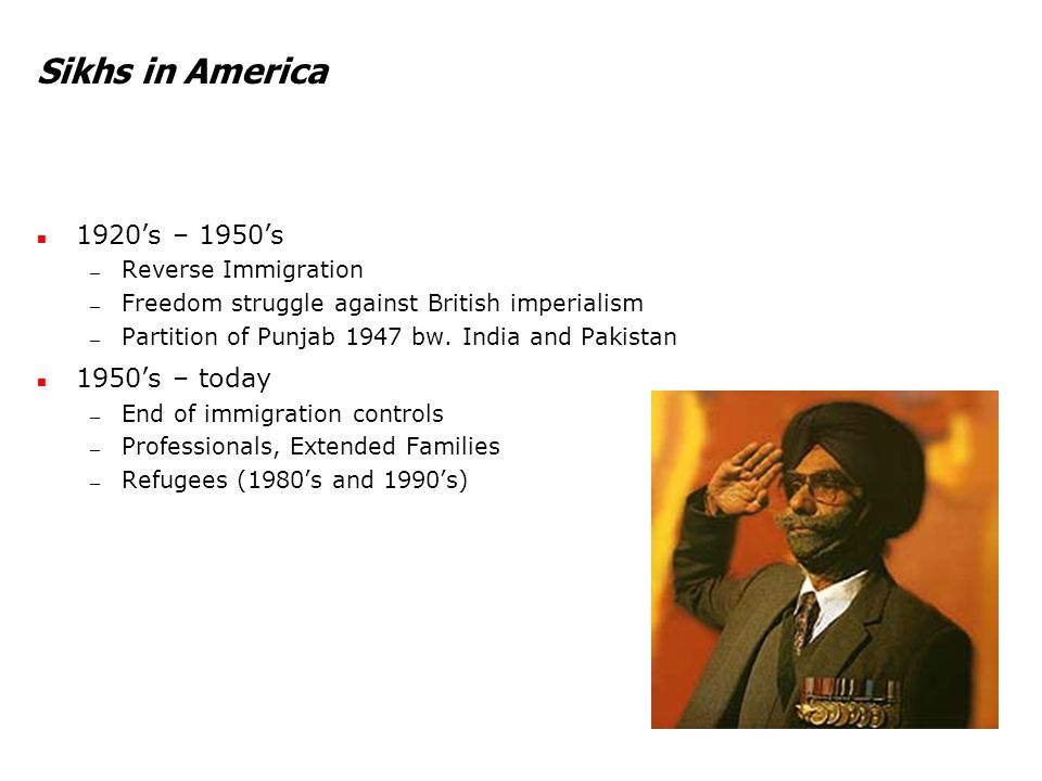 Sikhs in America 1920's – 1950's — Reverse Immigration — Freedom struggle against British imperialism — Partition of Punjab 1947 bw. India and Pakista