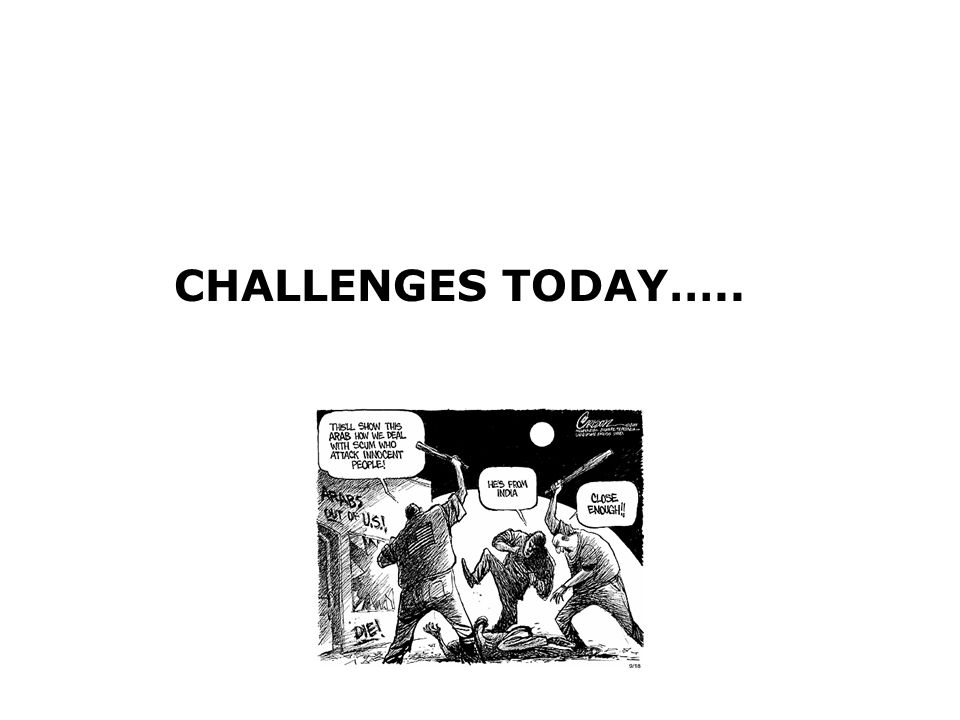CHALLENGES TODAY…..