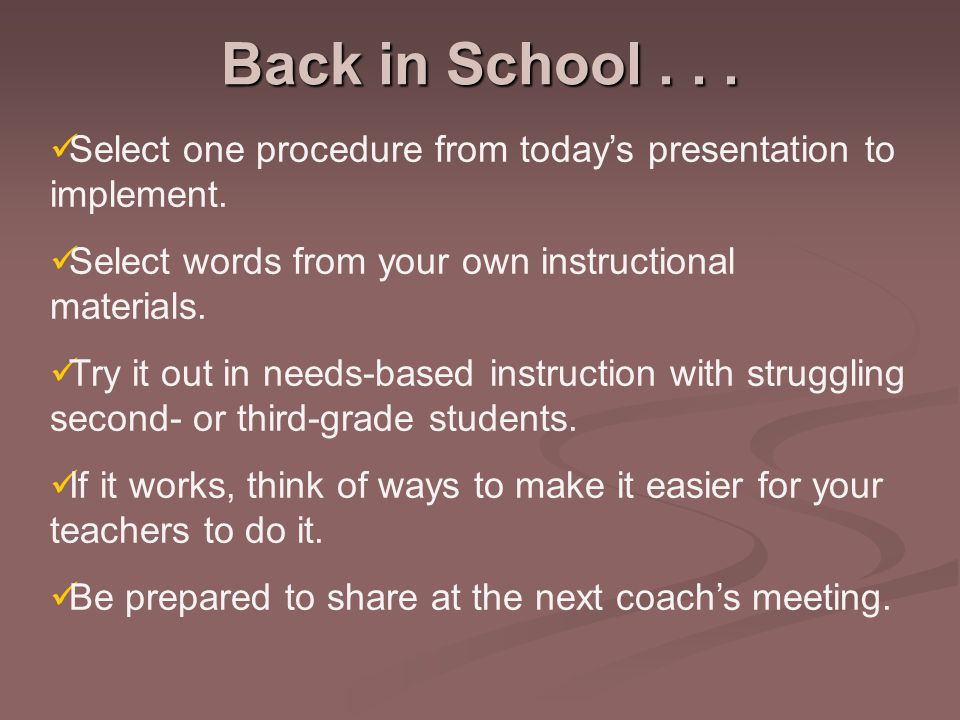 Select one procedure from today's presentation to implement.