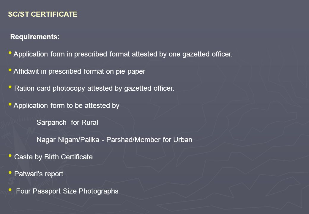 Requirements: Application form in prescribed format attested by one gazetted officer.