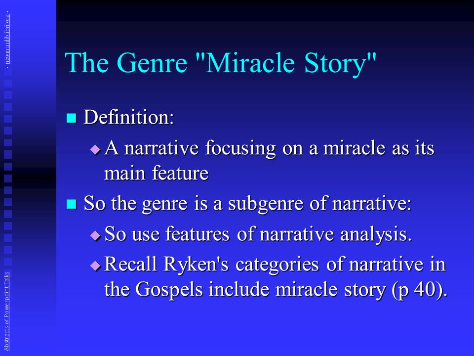 The Genre Miracle Story Definition: Definition:  A narrative focusing on a miracle as its main feature So the genre is a subgenre of narrative: So the genre is a subgenre of narrative:  So use features of narrative analysis.