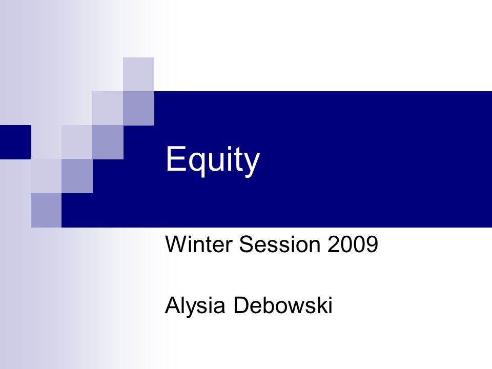 Equity Winter Session 2009 Alysia Debowski