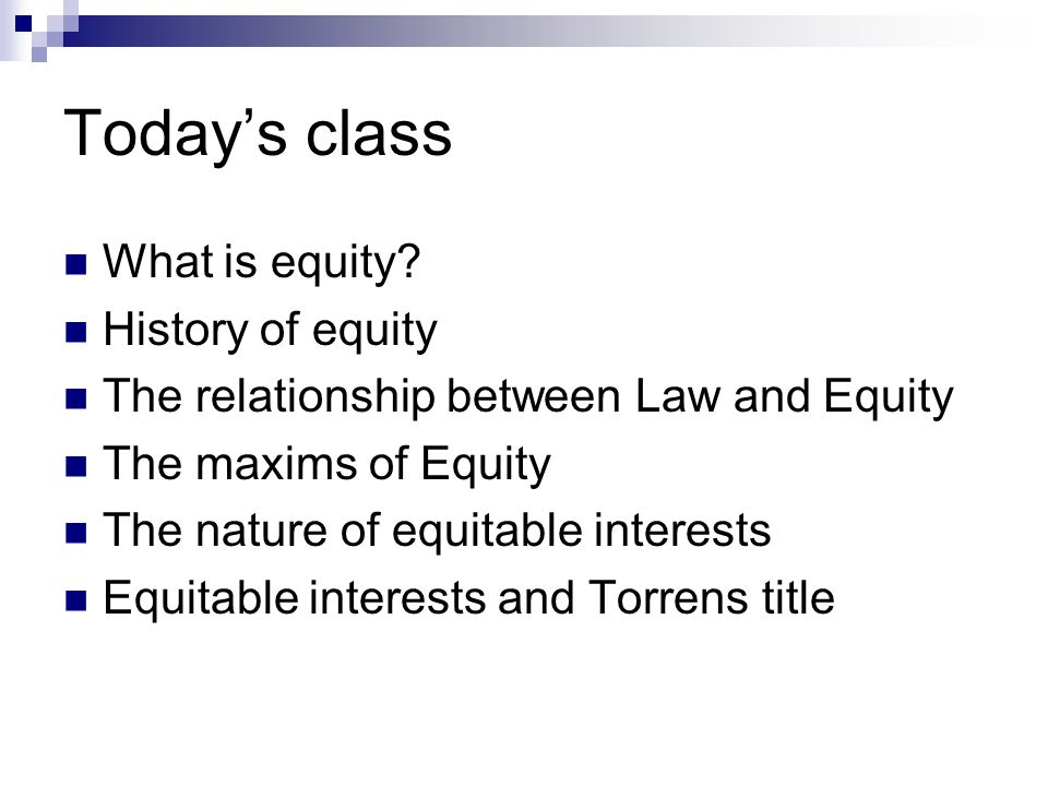 Today's class What is equity.