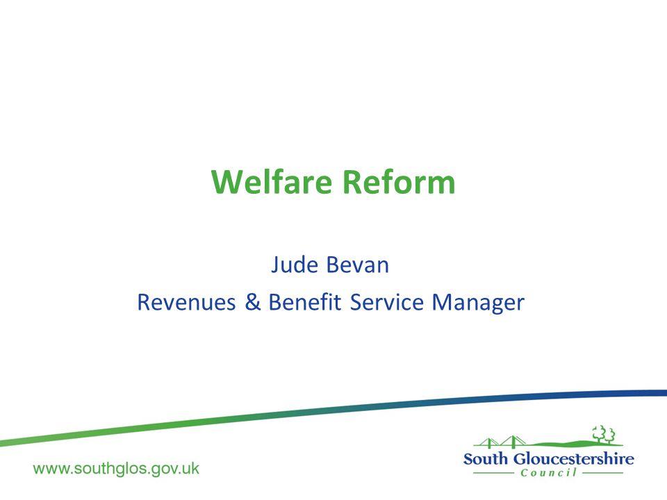 Welfare Reform Jude Bevan Revenues & Benefit Service Manager