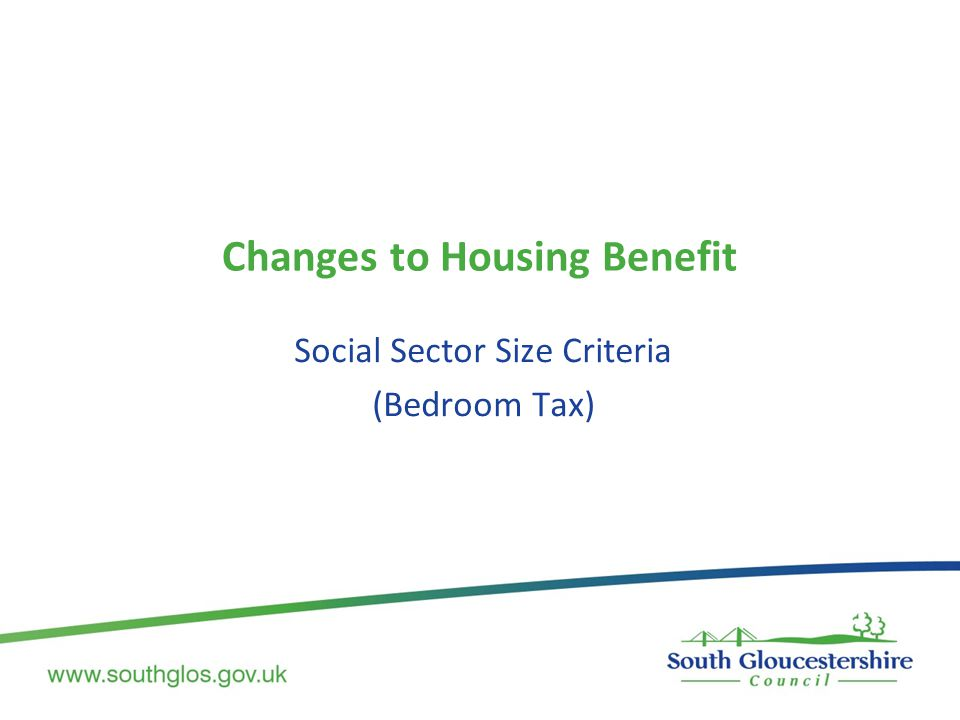 Changes to Housing Benefit Social Sector Size Criteria (Bedroom Tax)