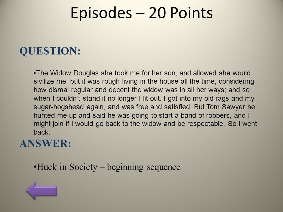 Plot – 30 Points QUESTION: What is the name of the ship that Huck and Jim find the three robbers on.