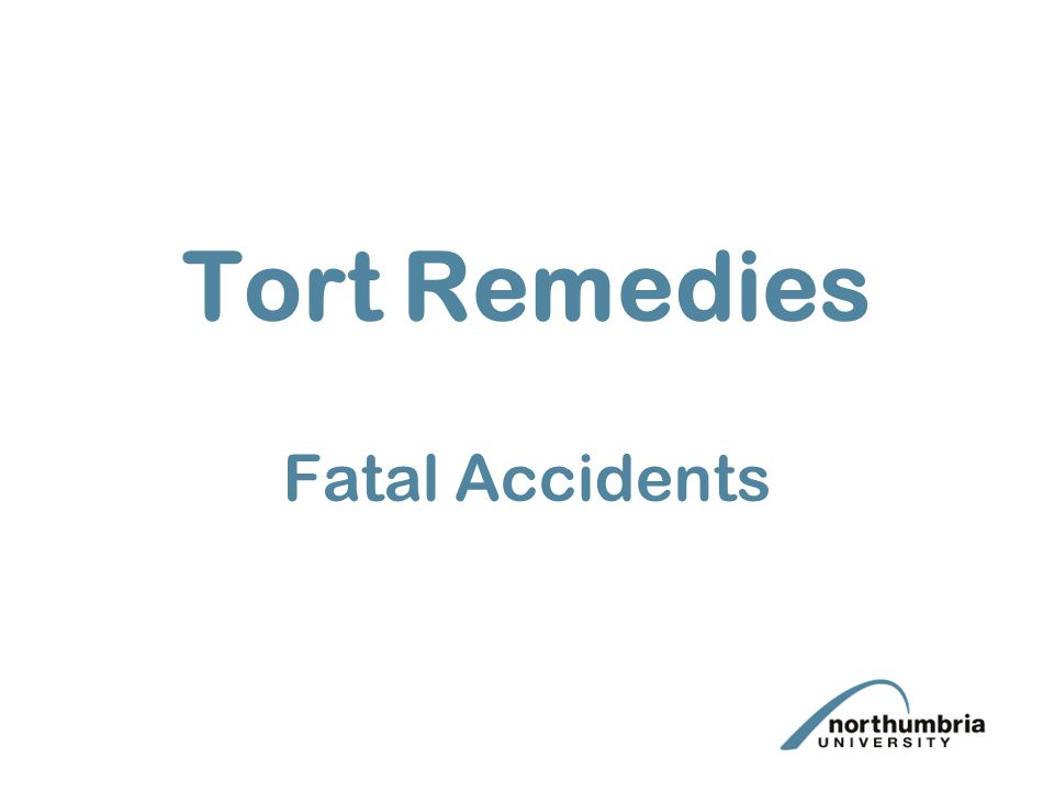 Tort Remedies Fatal Accidents