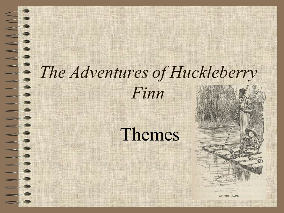 The Adventures of Huckleberry Finn Themes