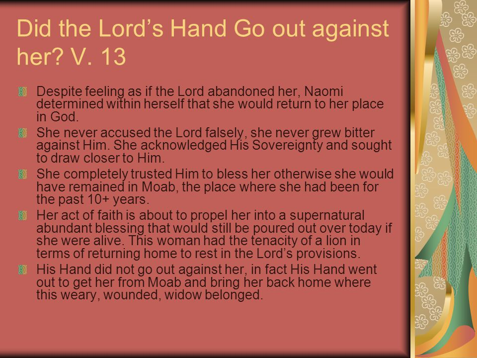 Did the Lord's Hand Go out against her. V.
