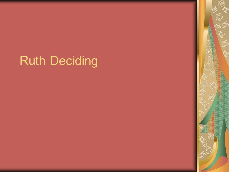 Ruth Deciding