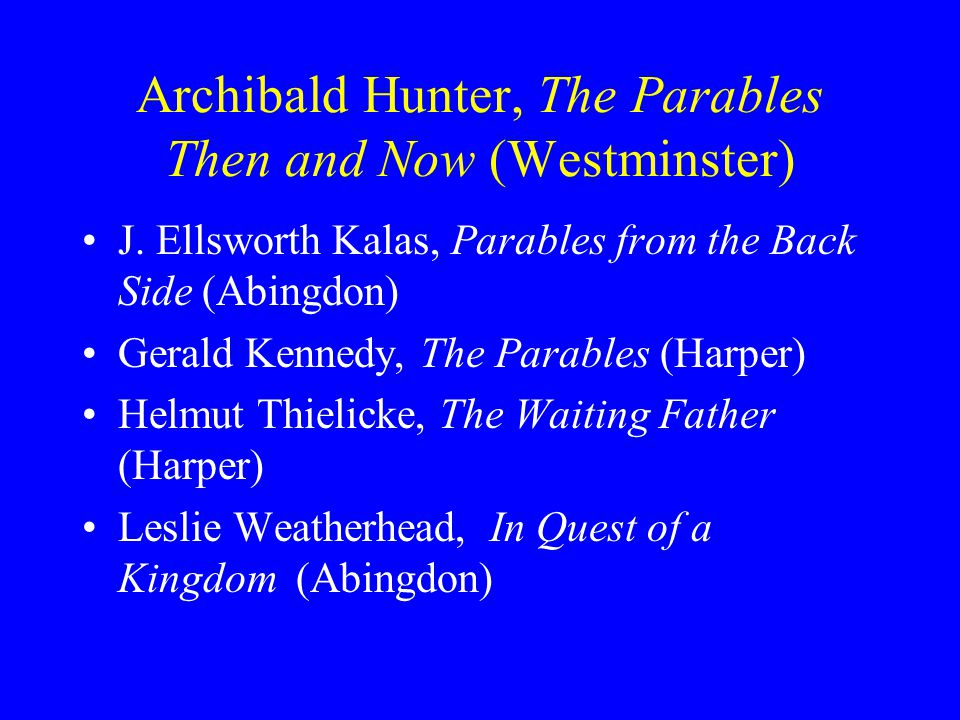 Archibald Hunter, The Parables Then and Now (Westminster) J.