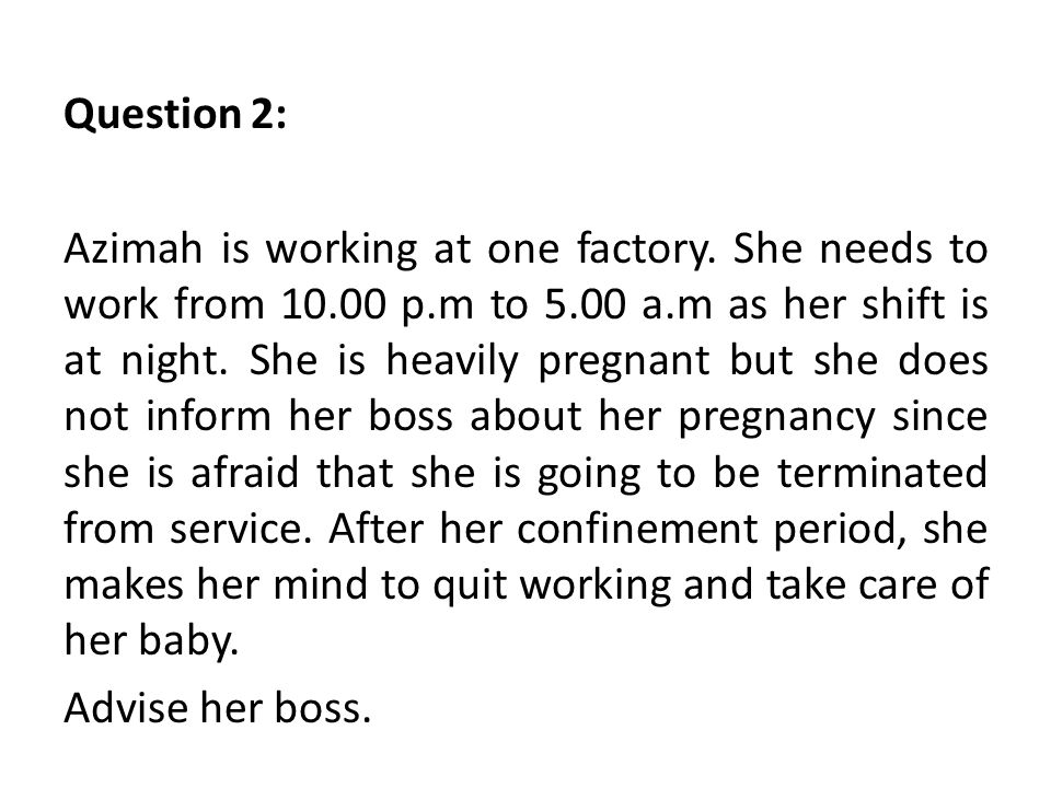 Question 2: Azimah is working at one factory.