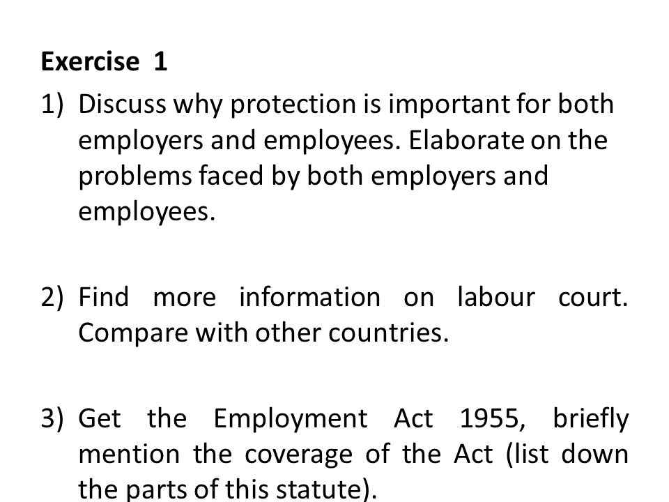 Exercise 1 1)Discuss why protection is important for both employers and employees.