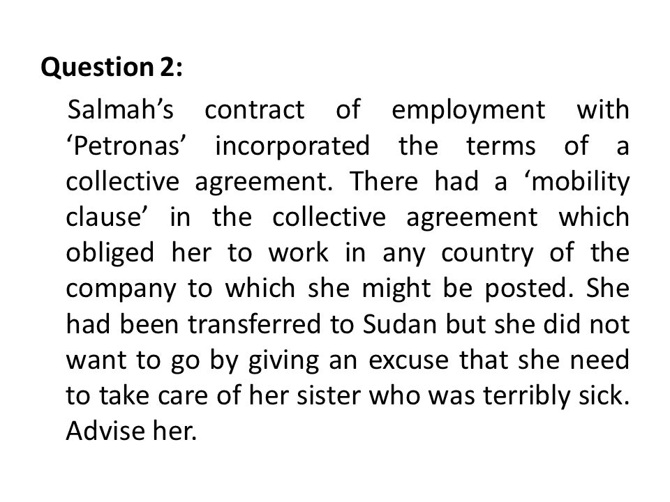Question 2: Salmah's contract of employment with 'Petronas' incorporated the terms of a collective agreement.