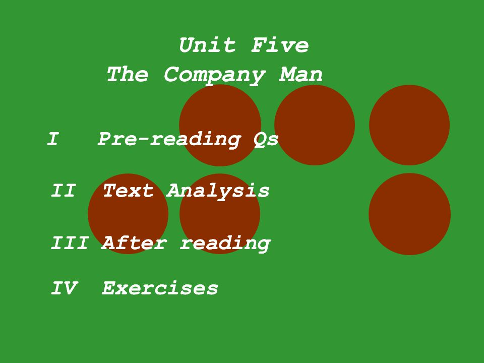 Unit Five The Company Man IV Exercises I Pre-reading Qs II Text Analysis III After reading Unit Five The Company Man IV Exercises I Pre-reading Qs II