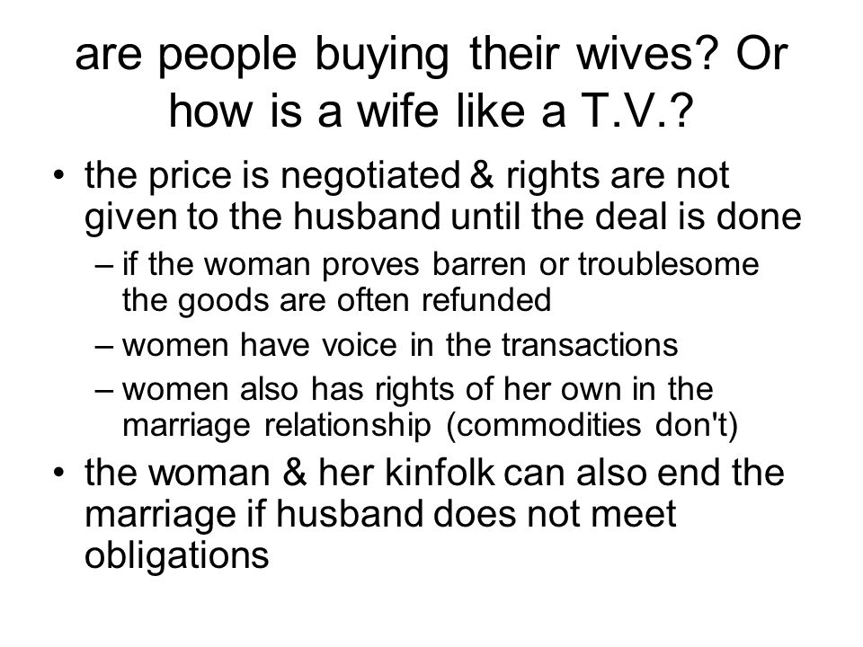 are people buying their wives. Or how is a wife like a T.V..