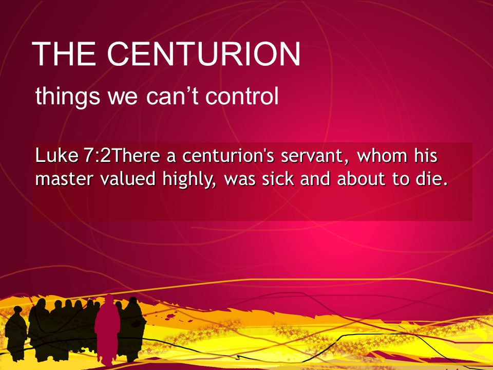 Luke 7:3The centurion heard of Jesus and sent some elders of the Jews to him, asking him to come and heal his servant.