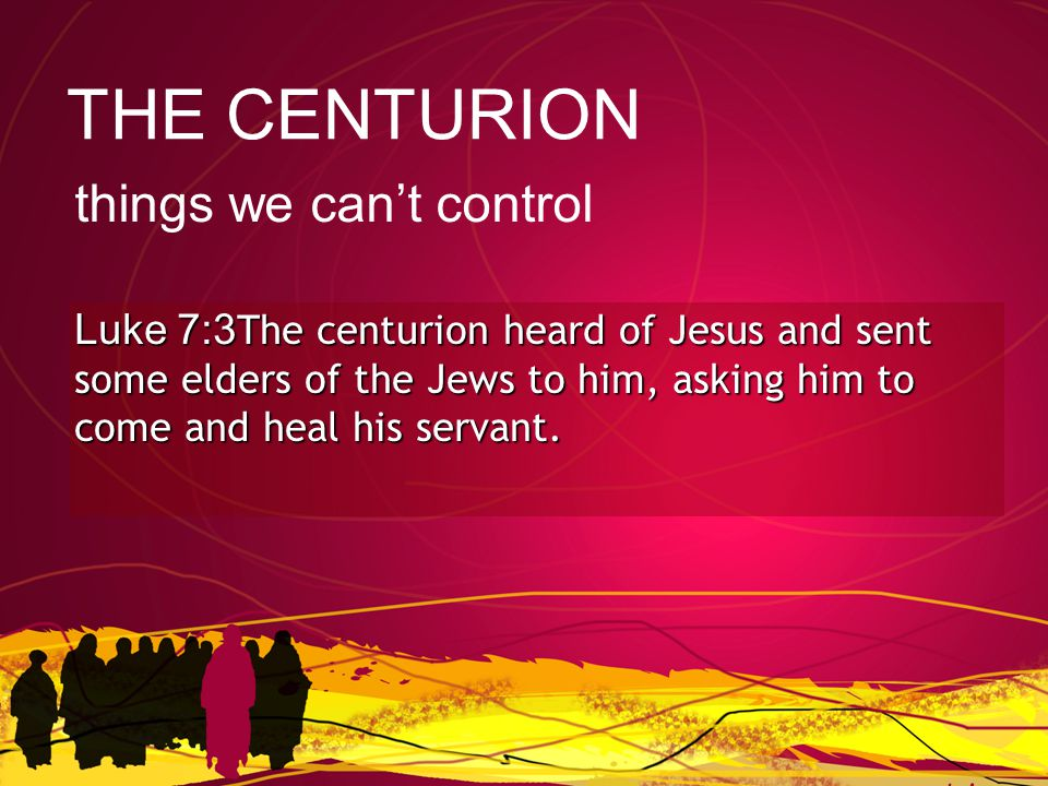 Luke 7:4-5When they came to Jesus, they pleaded earnestly with him, This man deserves to have you do this, because he loves our nation and has built our synagogue. THE CENTURION you owe him!