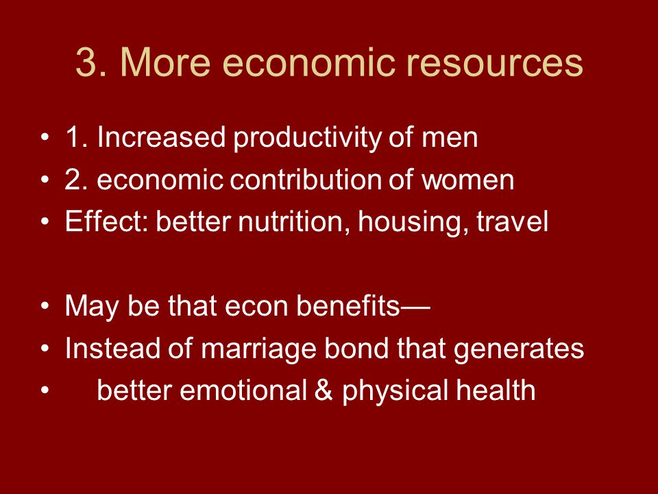 3. More economic resources 1. Increased productivity of men 2.