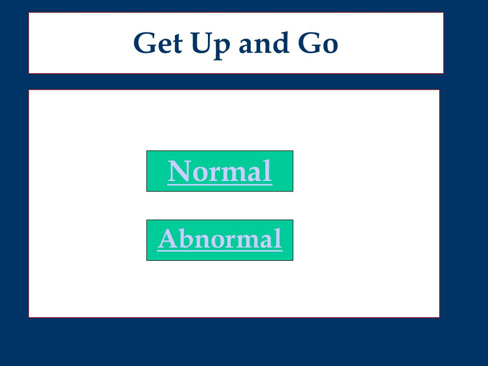 Get Up and Go Normal Abnormal