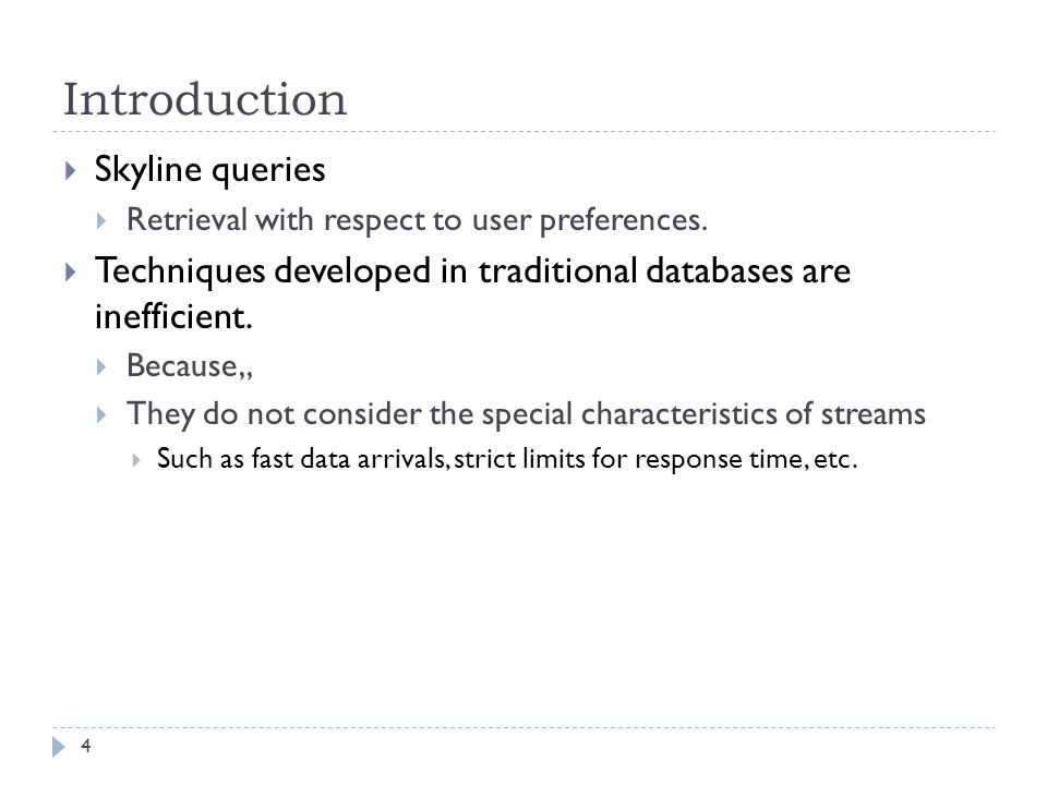 Introduction  Skyline queries  Retrieval with respect to user preferences.