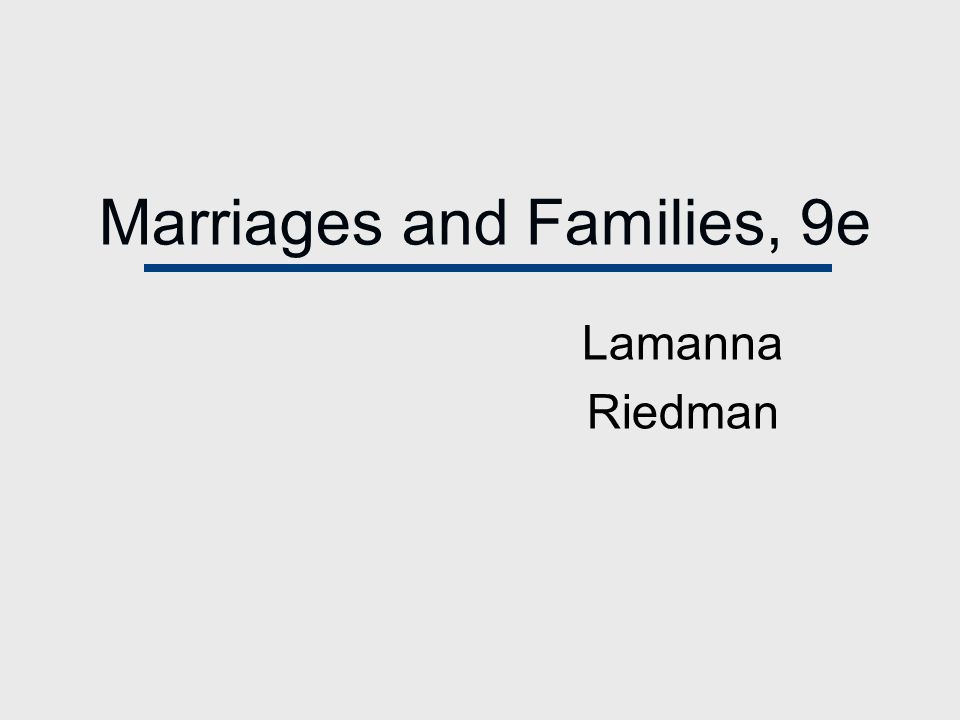 Marriages and Families, 9e Lamanna Riedman