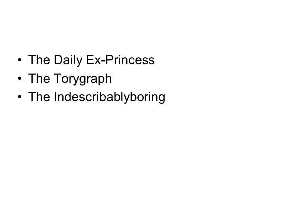 The Daily Ex-Princess The Torygraph The Indescribablyboring