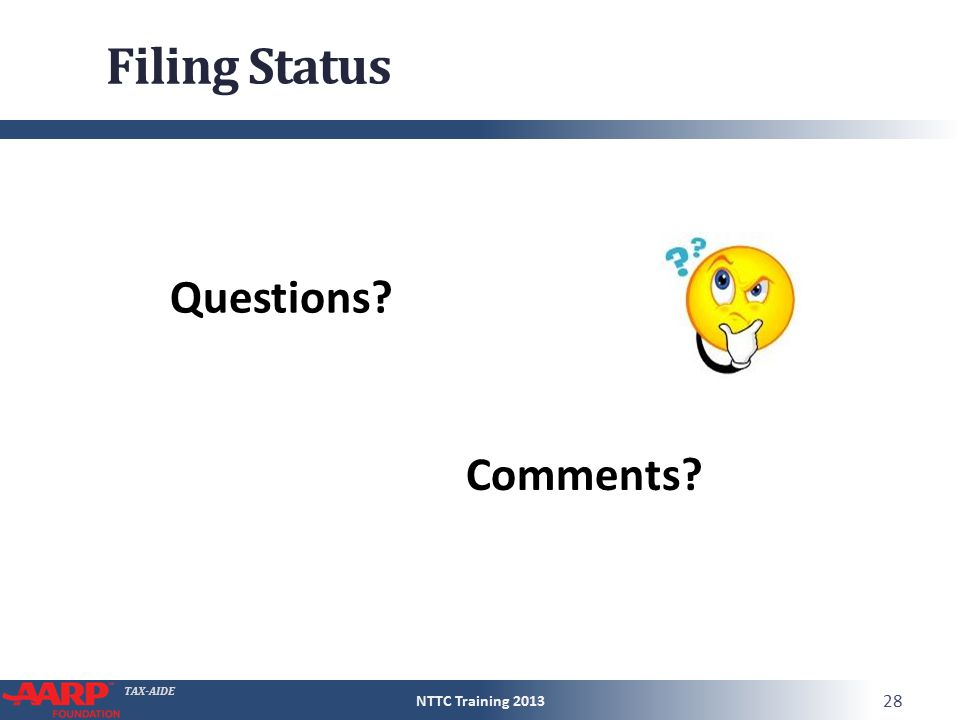 TAX-AIDE Filing Status NTTC Training 2013 28 Questions Comments