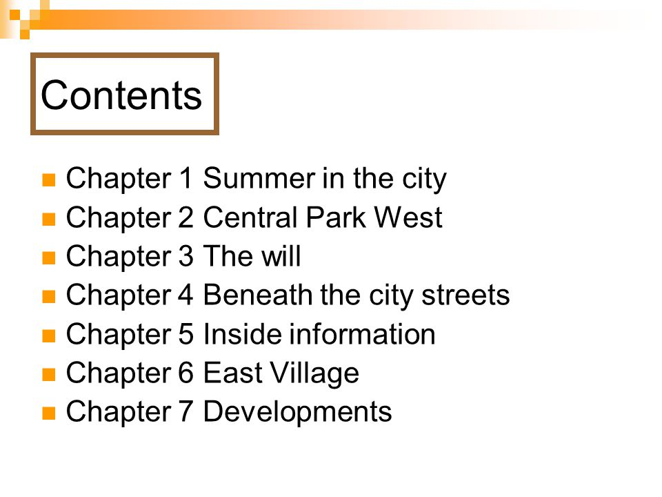 Contents Chapter 1 Summer in the city Chapter 2 Central Park West Chapter 3 The will Chapter 4 Beneath the city streets Chapter 5 Inside information C
