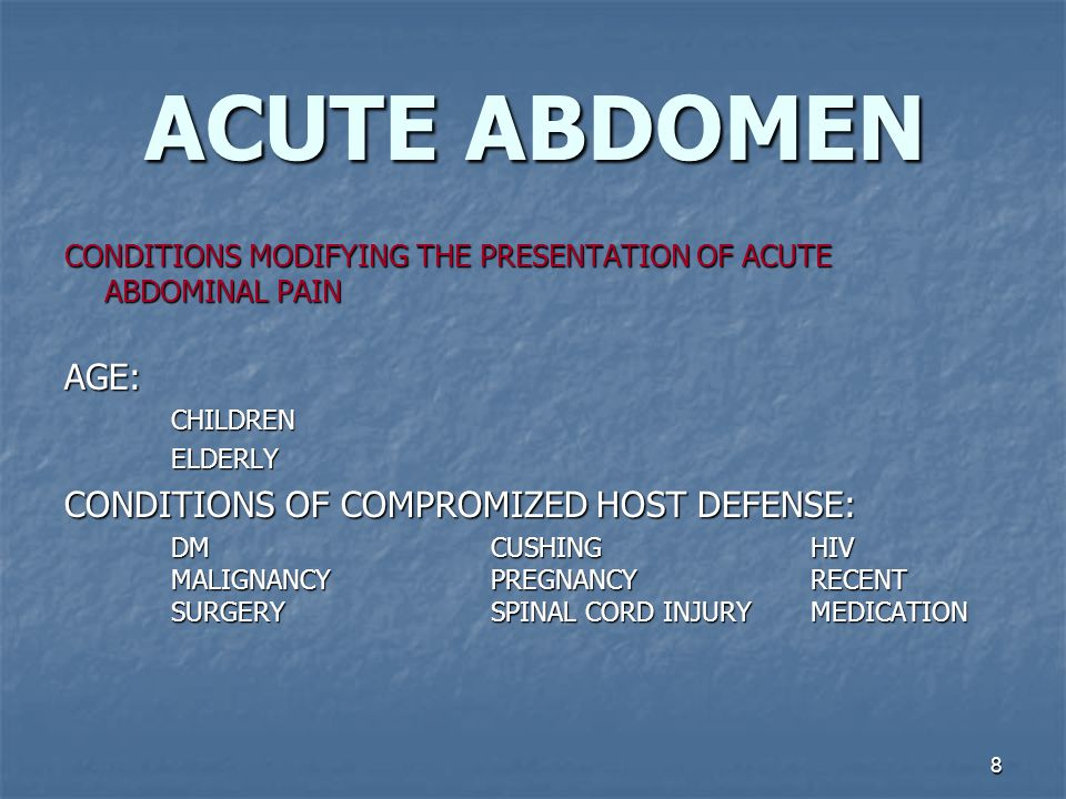 9 ACUTE ABDOMEN PHYSICAL EXAMINATION: GENERAL INCLUDING VITAL SIGNS LOCAL EXAM LABORATORY EVALUATION: BLOOD WORKURINE IMMAGING STUDIES ABDOMINAL SERIES U/S CT CONTRAST STUDY ENDOSCOPY