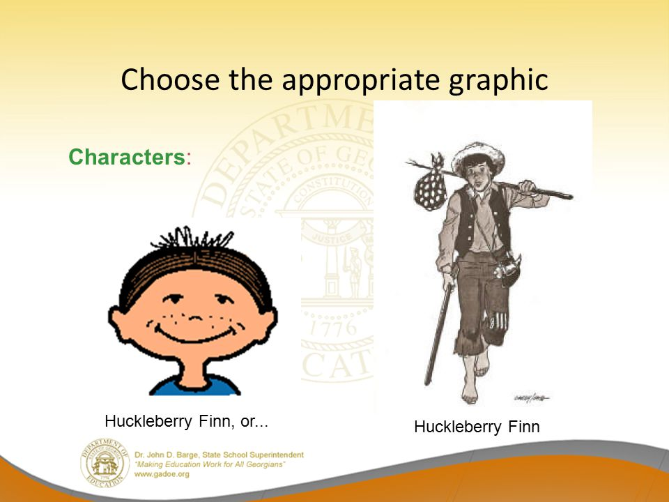Choose the appropriate graphic Huckleberry Finn, or... Huckleberry Finn Characters: