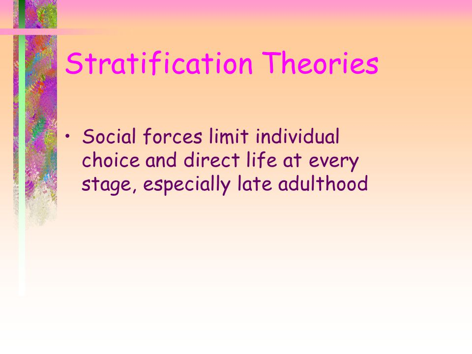 Stratification By Age Disengagement Theory vs.