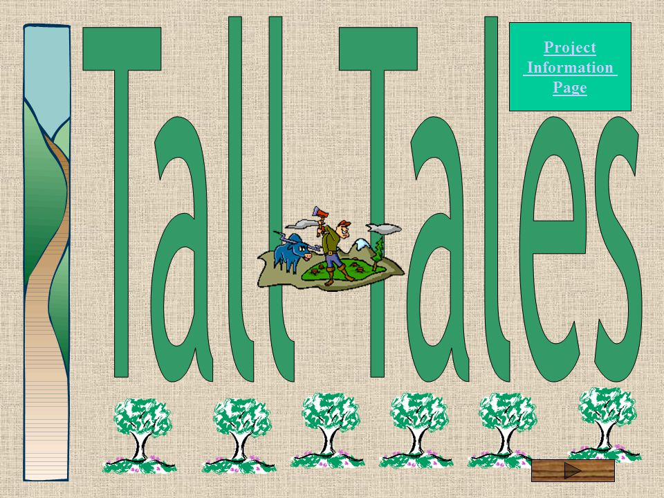 www.pbskids.org/cgi-registry/lions/tales.pl/games www.ibiblio.org/john_henry/story1.html www.PaulBunyanTrail.com www.coolgrahics.com www.hasd.org/ges/talltale/talltale.htm www.perry- lake.k12.oh.us/pes/clubs/Drama%20Club/Character_descriptions.htm www.millville.org/workshops_f/Dich-FOLKLORE/FolkText/lesson2.htm Mircosoft Office 2000 Powerpoint Word Microsoft Clips on Line