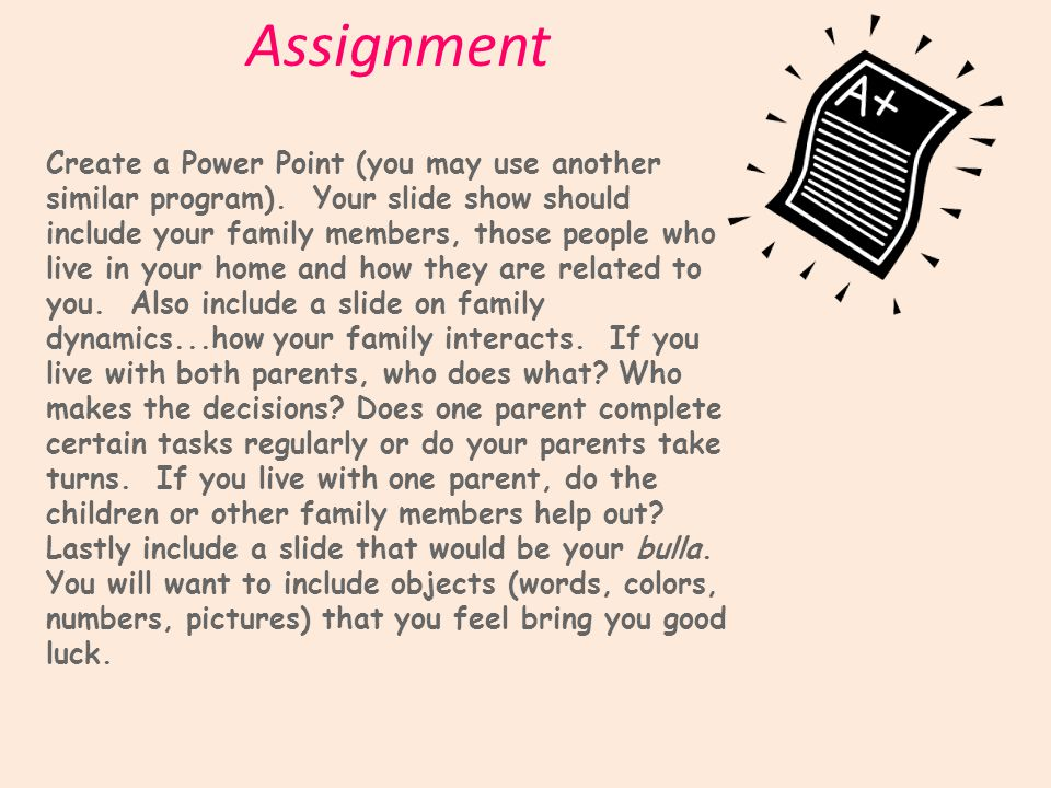 Assignment Create a Power Point (you may use another similar program).