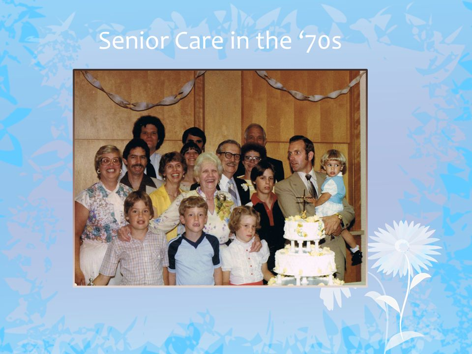 Senior Care in the '70s