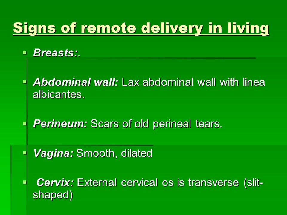 Signs of remote delivery in living  Breasts:.