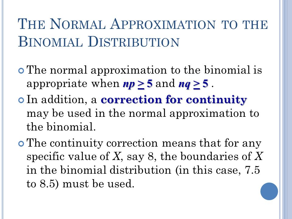 T HE N ORMAL A PPROXIMATION TO THE B INOMIAL D ISTRIBUTION A normal distribution is often used to solve problems that involve the binomial distributio
